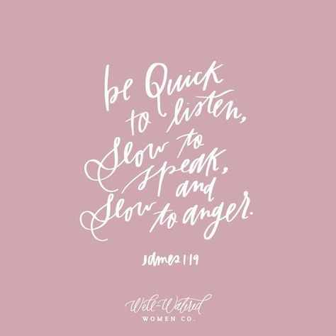 """""""Be quick to listen, slow to speak, and slow to anger. Bible Verse Wallpaper, Bible Verse Art, Memory Verse, Bible Verses Quotes, Bible Scriptures, Faith Quotes, Bible Quotes For Women, Healing Scriptures, Heart Quotes"""