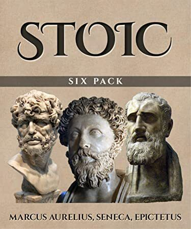Kindle Stoic Six Pack Illustrated Meditations Of Marcus Aurelius Golden Sayings Fragments And Stoic Marcus Aurelius Six Packs