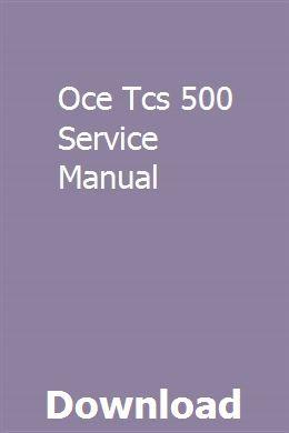 Oce Tcs 500 Service Manual | niatiwhilcu