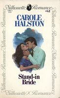 """Stand-In Bride by Carole Halston - 1981:  """"HER MARRIAGE WAS A BARGAIN  When their father is lost in a storm, Nicole and her brother are left penniless. Then help comes from an unexpected source when Nicole's rich girl friend, Angela, walks out on the eve of her society wedding. If Nicole will marry Louis Chauvin - to help him save face - her financial troubles will be over."""""""