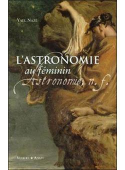 L Astronomie Au Feminin Broche Yael Naze Achat Livre Livre Litterature Francaise Astronomie