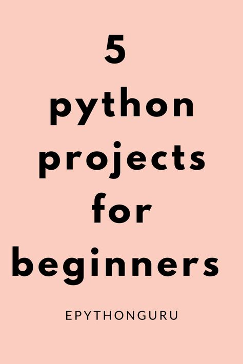 5 Python projects for beginners