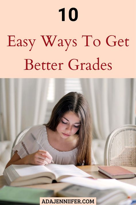 10 Easy Ways To Get Better Grades