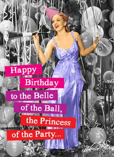 Belle Of The Ball Funny Birthday Card A Vintage Photo Of A Woman At A Party With Party Hat And Happy Birthday Vintage Birthday Card Online Funny Birthday Cards