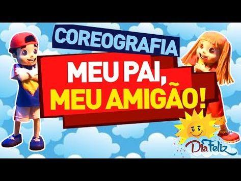 Coreografia Meu Pai Meu Amigao Dia Dos Pais 2º Domingo De