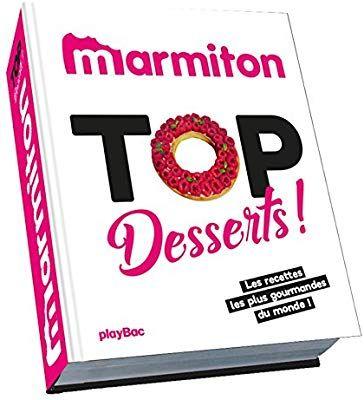 Amazon Fr Top Desserts Les Meilleures Recettes Sucrees