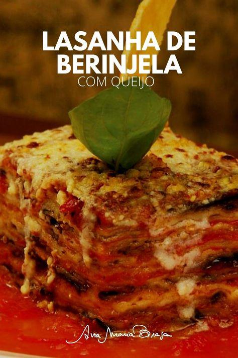 Confira uma deliciosa receita de Lasanha de berinjela com queijo!