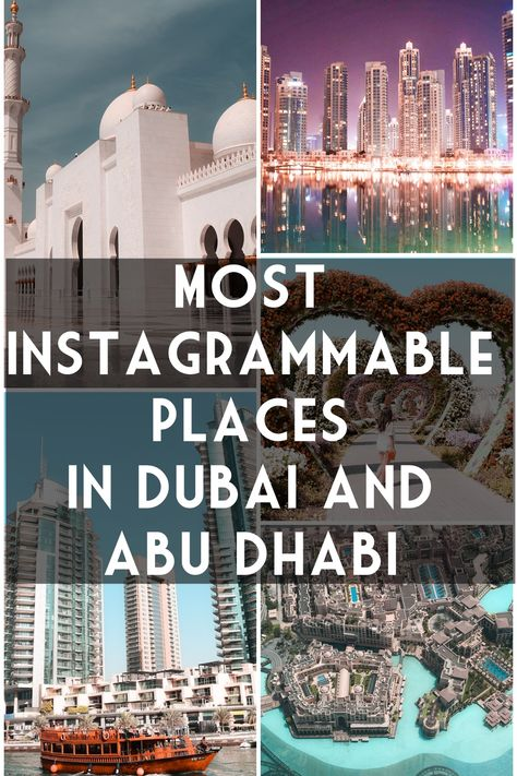 most instagrammable places in dubai | abu dhabi | united arab emirates | most beautiful places in dubai | what to see in dubai | dubai bucket list | top places to visit in dubai | top places to visit in abu dhabi