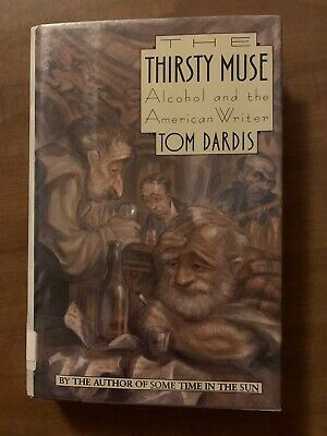 Thirsty Muse Alcohol And The American Writer 9780899193762 Ebay In 2020 Good Books Book Worms Book Lovers