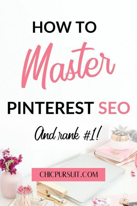 How To Master Pinterest SEO (& Rank 1st Even As A New Blogger!)