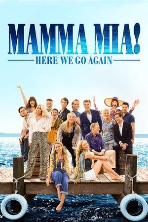 Watch Mamma Mia Here We Go Again Full Movie Online Free Hd Mamma Mia Romance Movies Movies Online