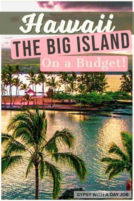 Hawaii On A Budget A Budget Guide To The Big Island Hawaii