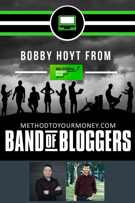 BAND OF BLOGGERS - Millennial Money Man Bobby Hoyt