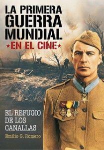 Libro La primera Guerra Mundial en el cine, de Emilio G. Romero, 2013 Editorial T&B, 315 paginas 22 euros.