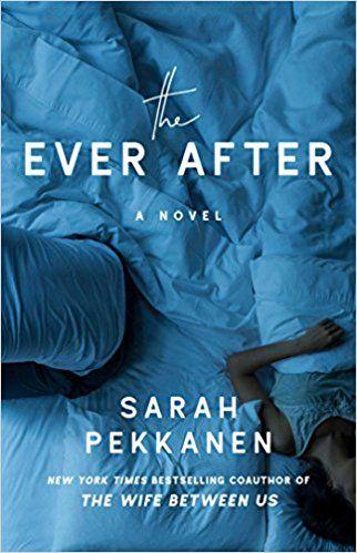 The Ever After A Novel Sarah Pekkanen 9781501194832 Amazon Com Books Novels Book Blogger Book Worth Reading