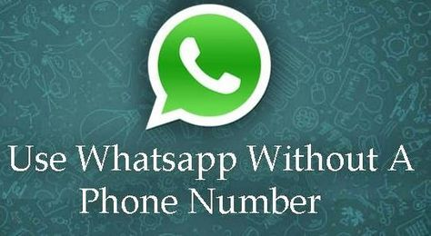 How To Use Whatsapp Without Phone Number Sim With Images