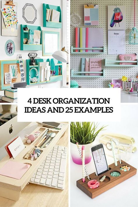 4 Desk Organization Ideas And 25 Examples Desk Organization Diy Desk Organization Desk Organization Office
