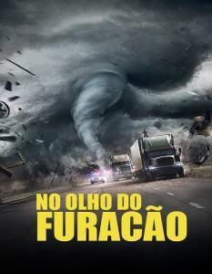 No Olho Do Furacao Dublado Filmes Assistir Filme Gratuito