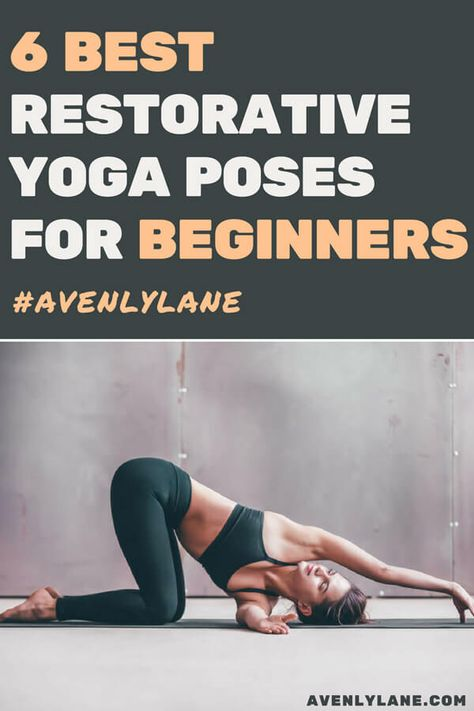 This restorative yoga sequence is perfect for relieving stress, mediation and deep breathing. It will be perfect whether you are looking for beginner yoga poses or advanced. This restorative yoga sequence can be done with or without props. #yoga #restorativeyoga #meditation #avenlylanefitness #avenlylane | avenlylane.com