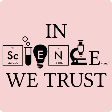 In Science We Trust (white) Womens T-Shirt - Science Shirts - Ideas of Science Shirts - In Science We Trust (white) Women's T-Shirt LabRatGifts 12 Science Puns, Science Shirts, Science Quotes, Science Art, Earth Science, Science Experiments, Science And Technology, Science Images, Illustration Inspiration