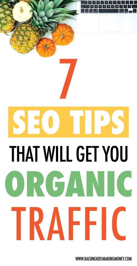 7 SEO Tips that Will Get Your Organic Traffic. Use these simple SEO tips for beginners to start driving traffic to your blog from Google. SEO for bloggers doesn't have to be super complicated and you can implement these strategies as soon as you start a blog. #seo #blogtips