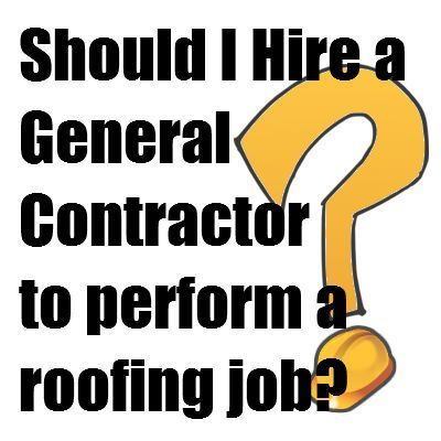 What To Look Out For When Hiring A Roofing Or General Contractor In The  Recession.