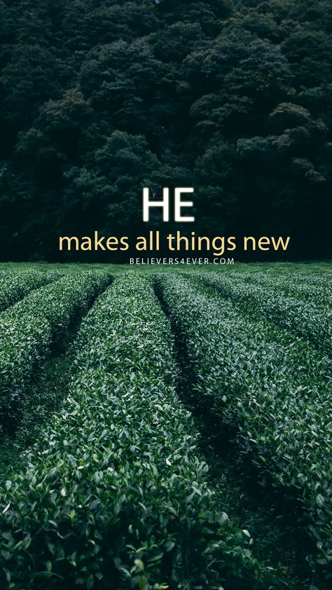 He makes all things new  Christian iphone wallpaper, Christian