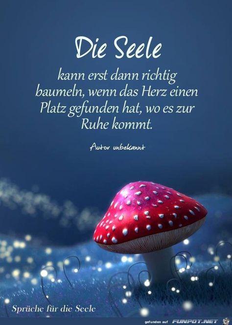 Die Seele kann erst dann richtig baumeln, wenn das Herz einen Platz gefunden hat, wo es zur Ruhe kommt. - #baumeln #einen #gefunden #kommt #Platz #richtig #seele