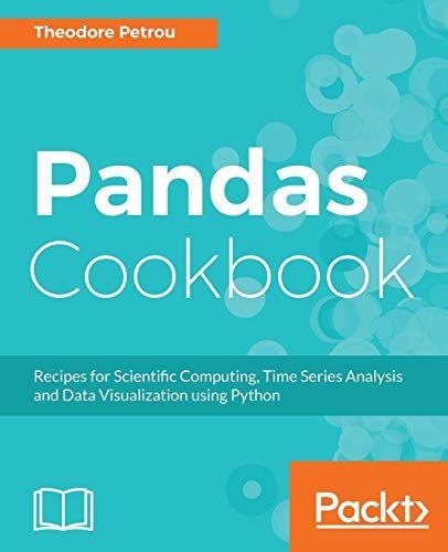 Read Pandas Cookbook: Recipes for Scientific Computing, Time