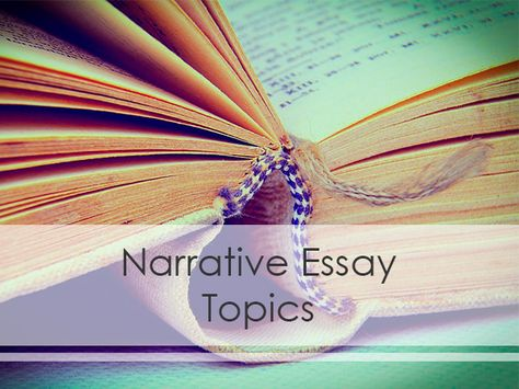 Top 10 Narrative Essay Topics to Write an Outstanding Paper