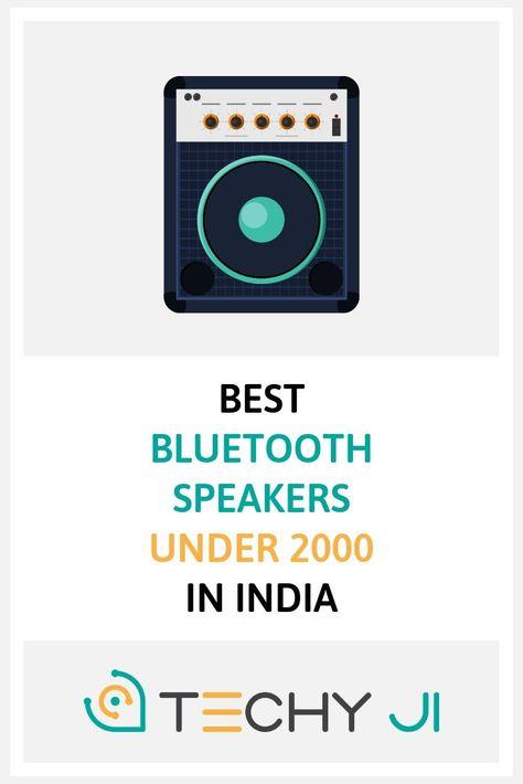Best Bluetooth Speakers Under 2000 In India Reviewed 2020 Cool Bluetooth Speakers Bluetooth Speakers Bluetooth