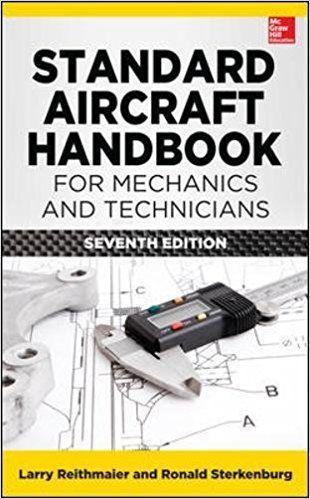 Standard Aircraft Handbook For Mechanics And Technicians Seventh Edition Larry Reithmaier Ron Sterkenburg 97800718267 Mechanic Aviation Mechanic Technician