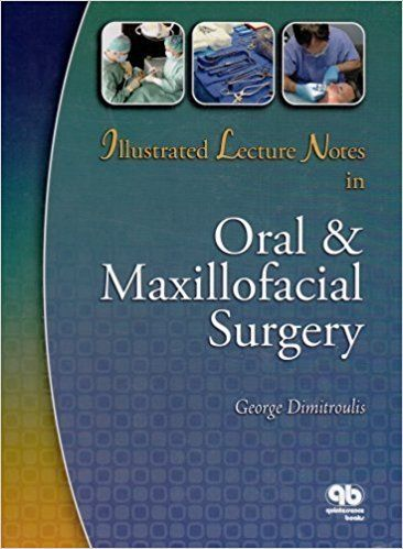 Illustrated Lecture Notes In Oral Maxillofacial Surgery 9780867154788 Medicine Health Science Books Amazoncom A Comp Lectures Notes Oral Maxillofacial Lecture