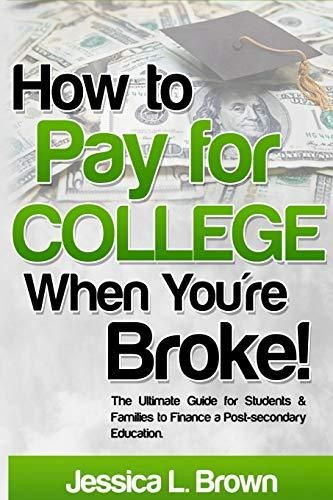 How to Pay for College When You're Broke: The Ultimate Guide for Students & Families to Finance a Post-secondary Education - Default