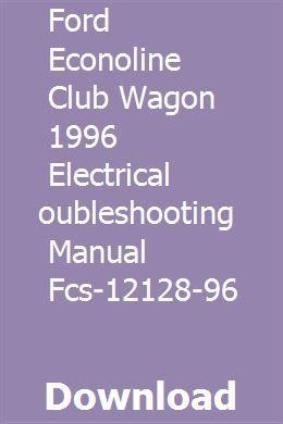 Ford Econoline Club Wagon 1996 Electrical Troubleshooting