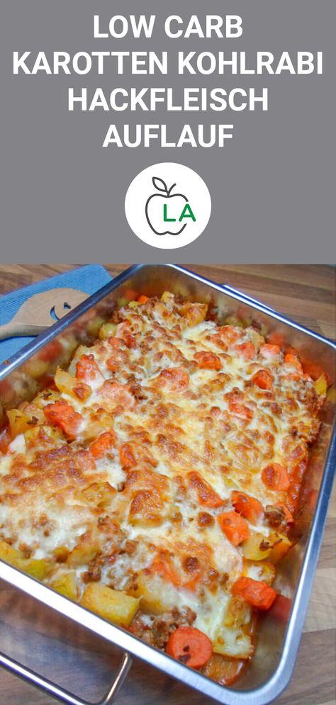 Low Carb Auflauf mit Karotten, Kohlrabi und Hackfleisch - Abendessen zum Abnehmen