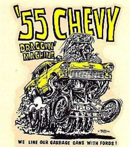 1955 Chevy Chevrolet Gasser Decal Ed Roth Classic Cars Chevy 55 Chevy Car Cartoon