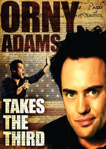 Orny Adams: Takes the Third There is an energy that can only happen onstage in front of a live audience...