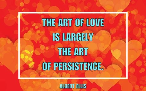 Lovequotes Valentines Albert Ellis Quote Art Of Love
