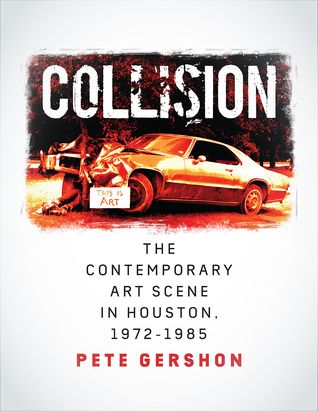 Pdf Download Collision The Contemporary Art Scene In Houston 1972a 1985 By Pete Gershon Free Ep Free Ebooks Download Free Books Download Free Kindle Books