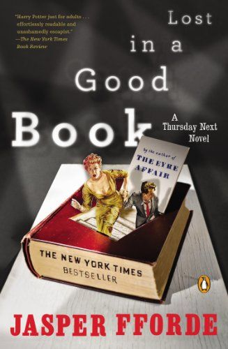 Lost In A Good Book A Thursday Next Novel By Jasper Fforde Http Www Amazon Com Dp 0142004030 Ref Cm Sw R Pi Dp Odyqub13hw4td Good Books Books Thursday Next