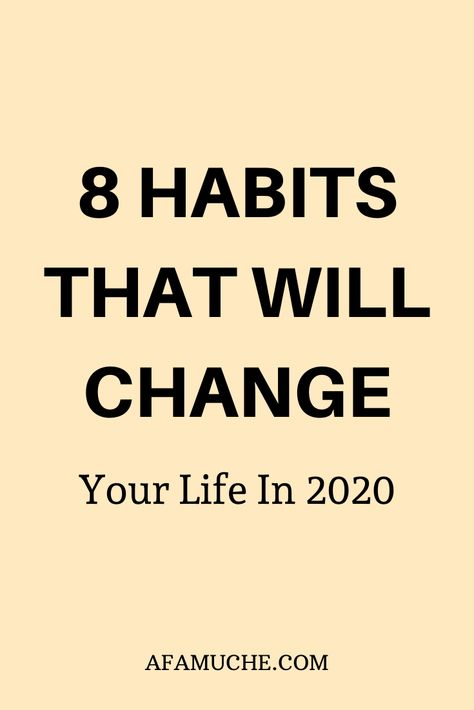 8 Habits that will change your life in 2020