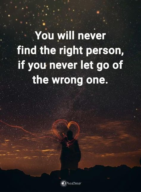 You will never find the right person, if you never let go of the wrong one.    #lovequotes #quotes #relationships #relationshipadvice #letgo