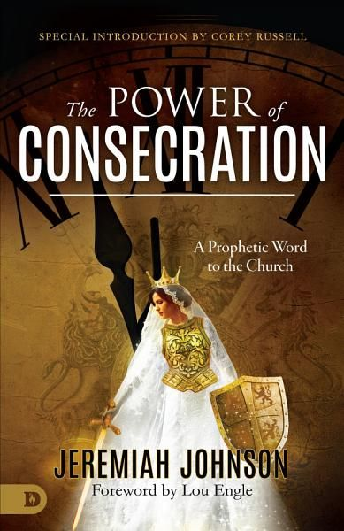 Jeremiah Johnson The Power Of Consecration Ebook Download Ebook