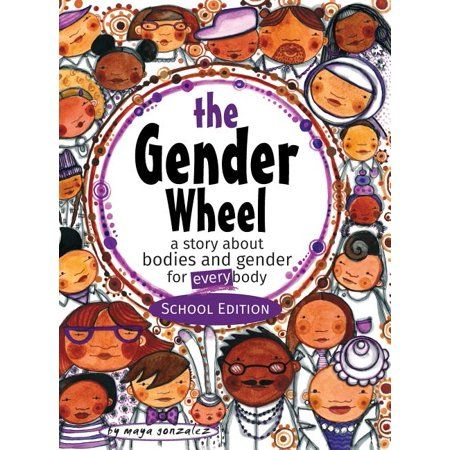 The Gender Wheel School Edition A Story About Bodies And Gender For Every Body Hardcover Walmart Com In 2021 Gender Gender Identity Gonzalez