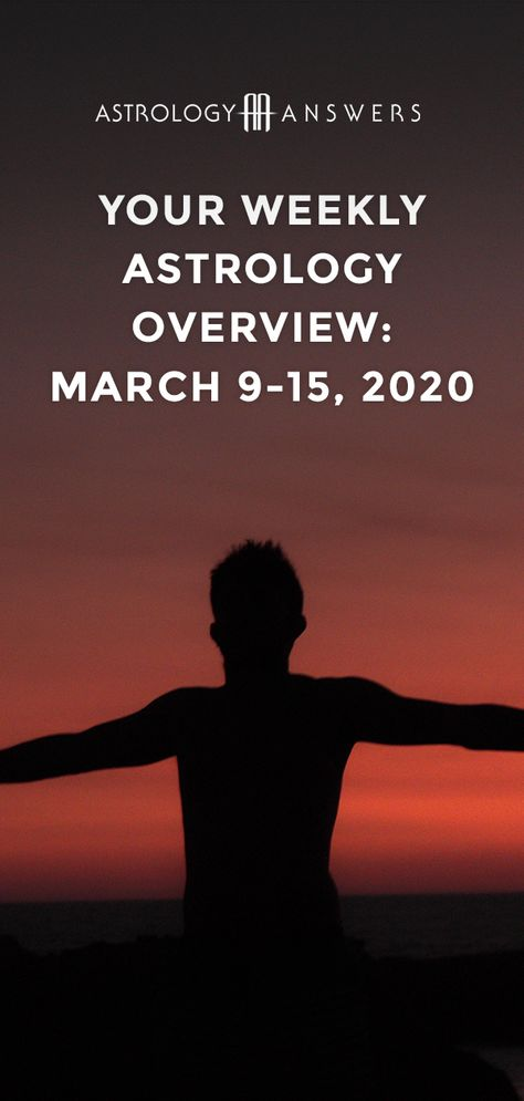 Check out what the stars have in store for you during the astrological week of March 9-15, 2020 in the Astrology Answers' Weekly Astrology Overview! #astrology #astrologyoverview #marchastrology #transits #planets