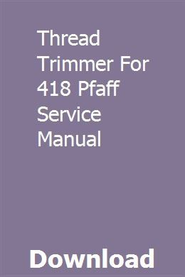 Thread Trimmer For 418 Pfaff Service Manual With Images Pfaff