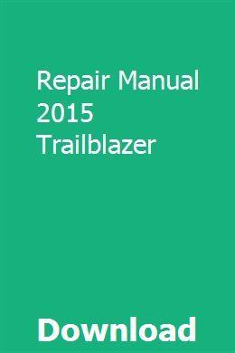 Repair Manual 2015 Trailblazer Repair Manuals Trailblazer Repair