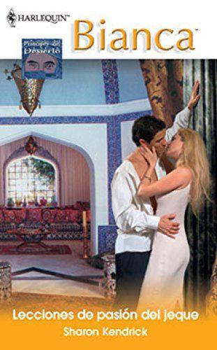 Lecciones De Pasion Del Jeque De Sharon Kendrick Romance Books Romance Book Covers Art Romance Book Covers