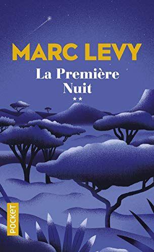 Telecharger La Premiere Nuit 2 Francais Pdf Par Marc Levy Telecharger Votre Fichier Ebook Maintenant Marc Levy Livres Livres A Lire Livres En Ligne